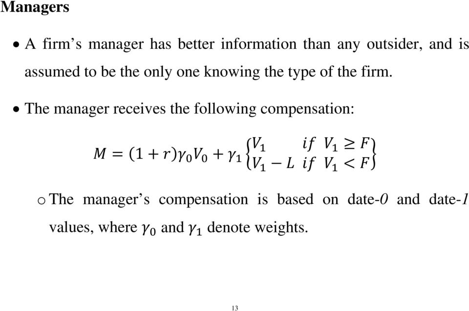 The manager receives the following compensation: 1 o The manager s