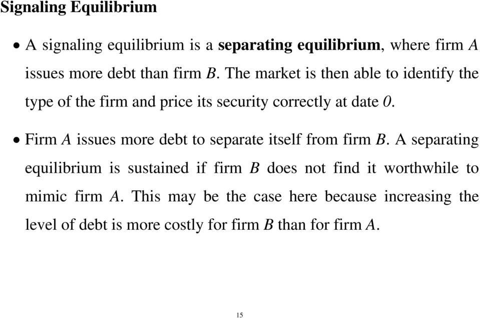 Firm A issues more debt to separate itself from firm B.