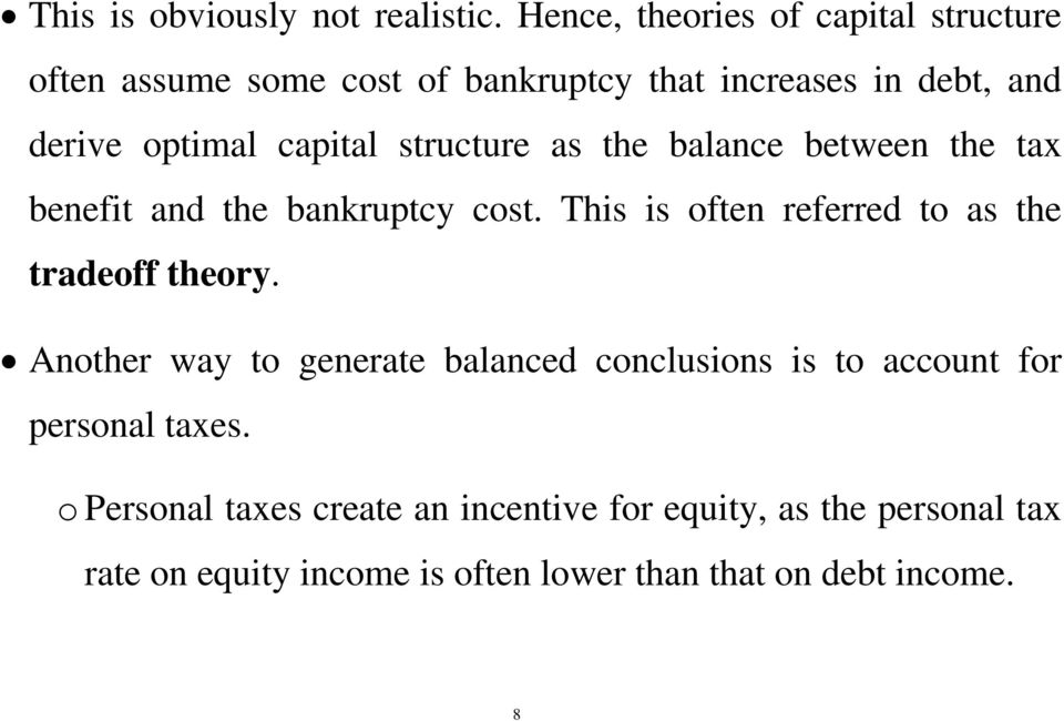 capital structure as the balance between the tax benefit and the bankruptcy cost.