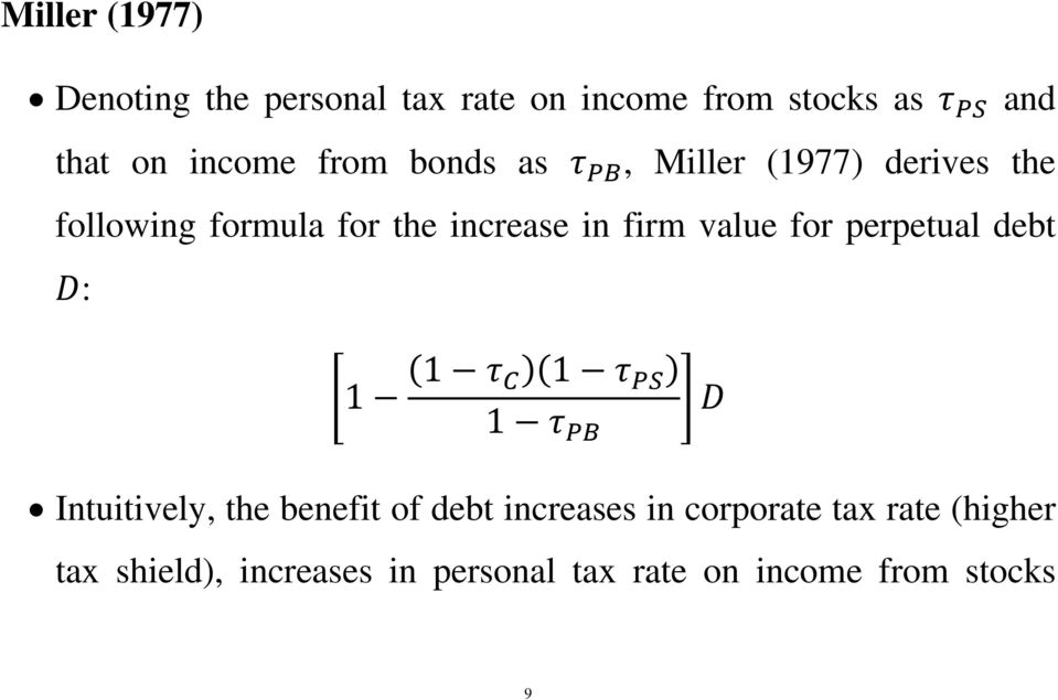 firm value for perpetual debt : 1 1 1 1 Intuitively, the benefit of debt increases in