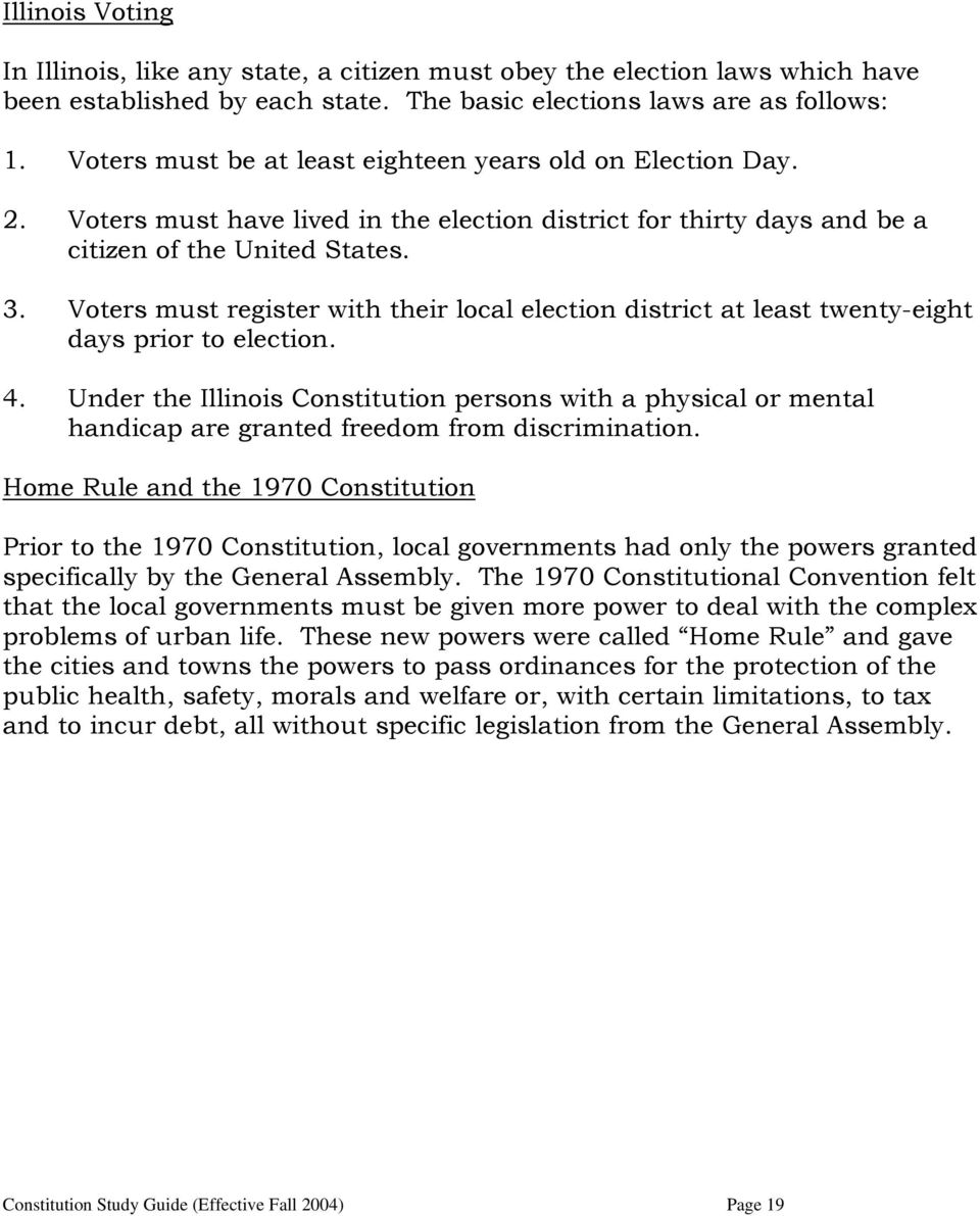 Voters must register with their local election district at least twenty-eight days prior to election. 4.