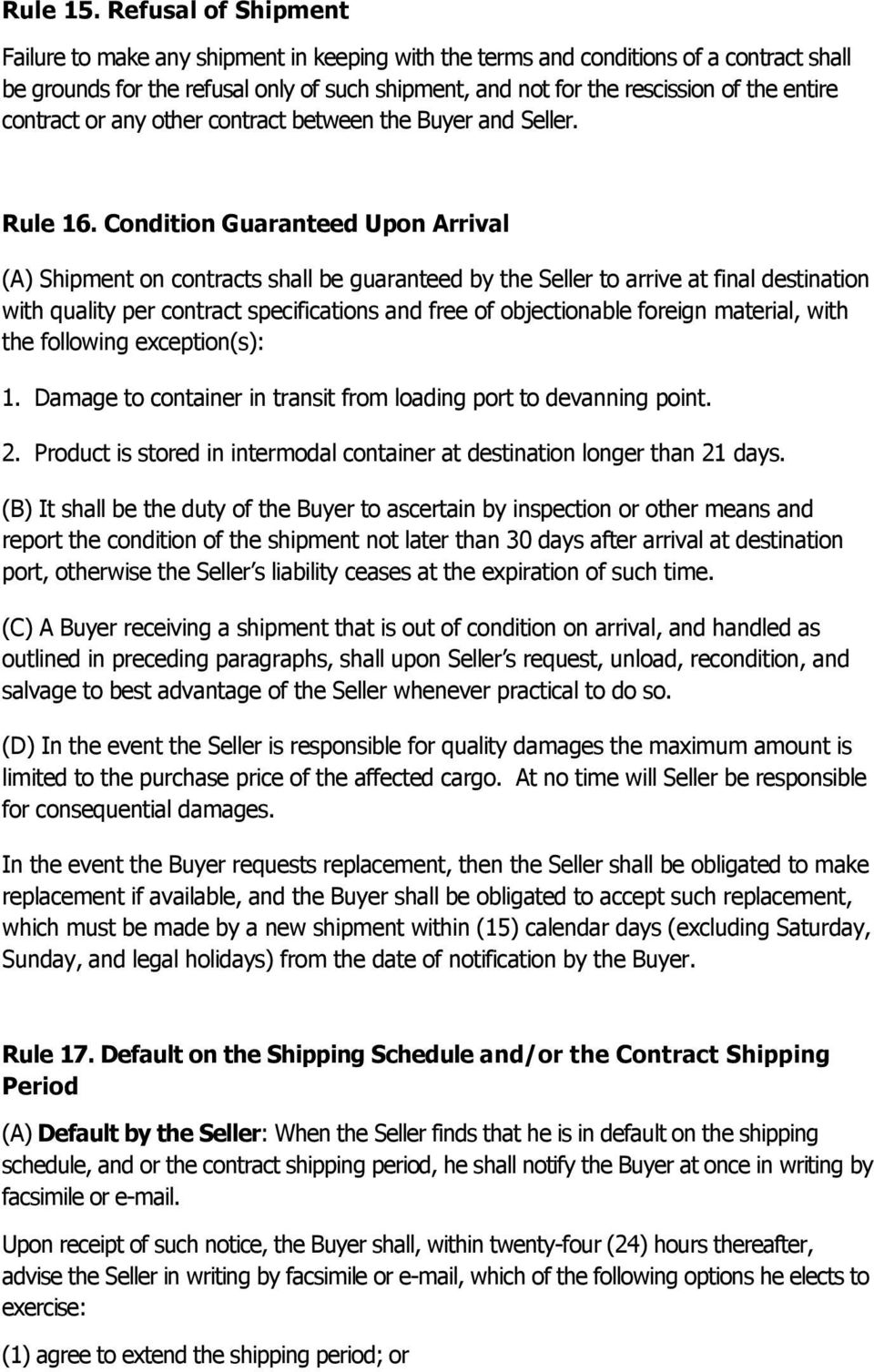 entire contract or any other contract between the Buyer and Seller. Rule 16.