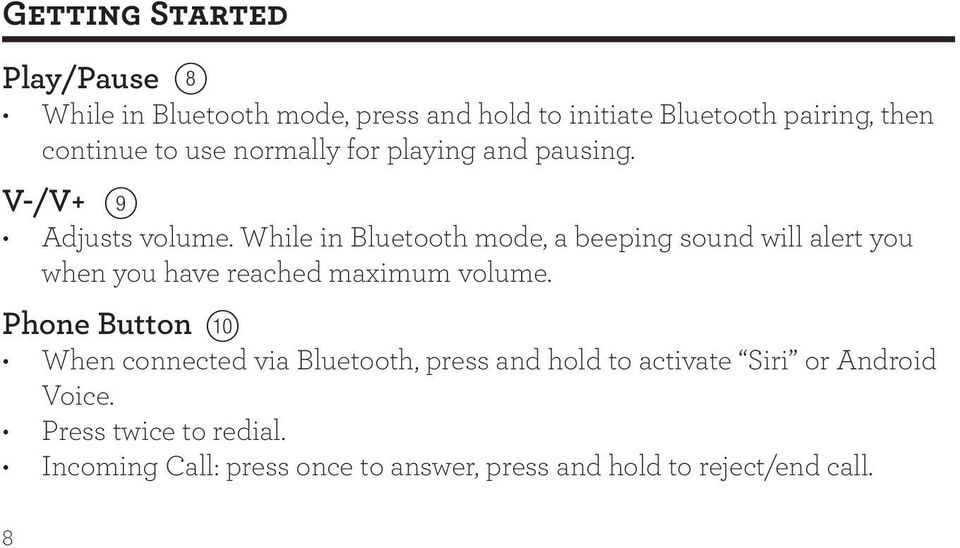 While in Bluetooth mode, a beeping sound will alert you when you have reached maximum volume.