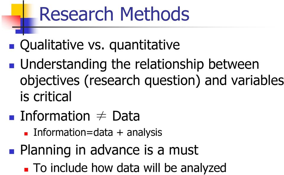 (research question) and variables is critical Information Data