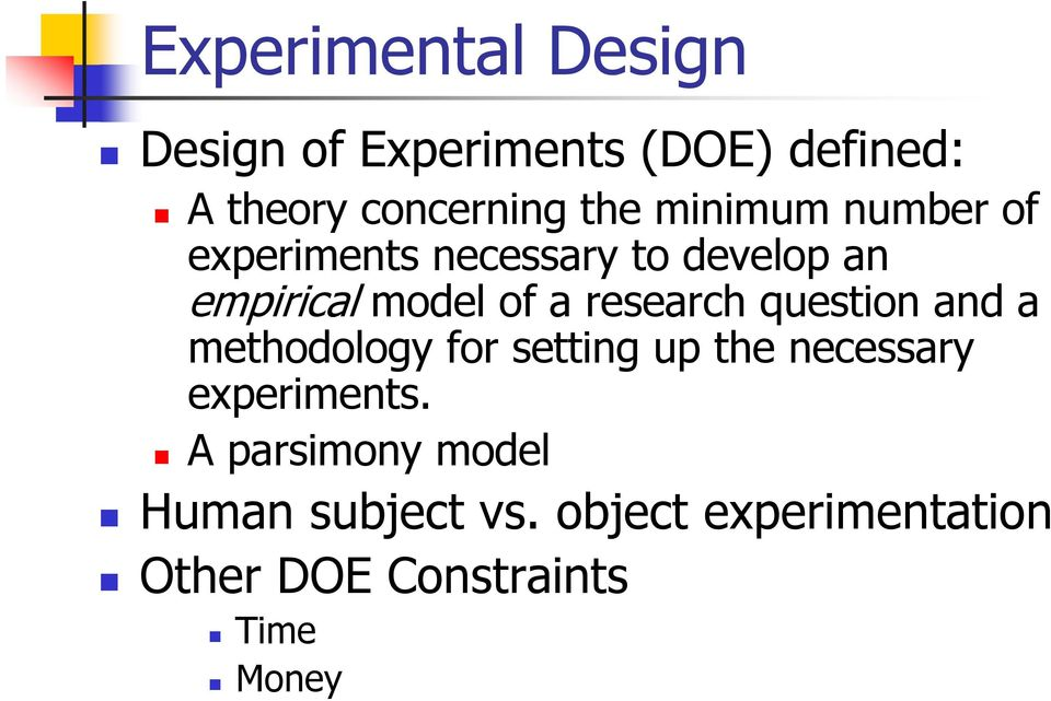 research question and a methodology for setting up the necessary experiments.