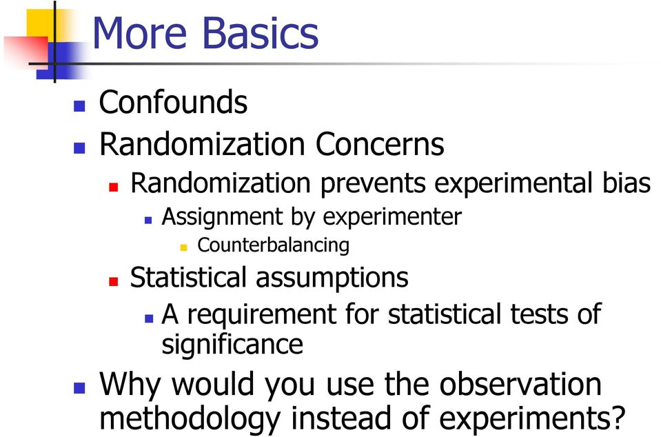 Statistical assumptions A requirement for statistical tests of