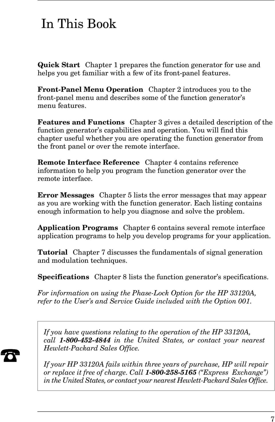 Features and Functions Chapter 3 gives a detailed description of the function generator s capabilities and operation.