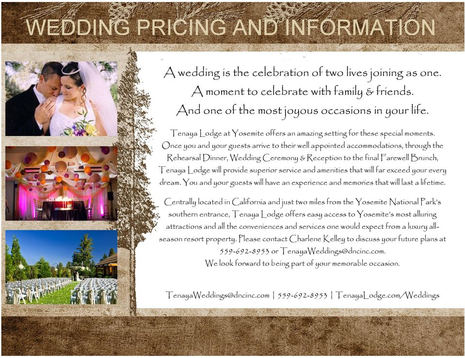 Once you and your guests arrive to their well appointed accommodations, through the Rehearsal Dinner, Wedding Ceremony & Reception to the final Farewell Brunch, Tenaya Lodge will provide superior