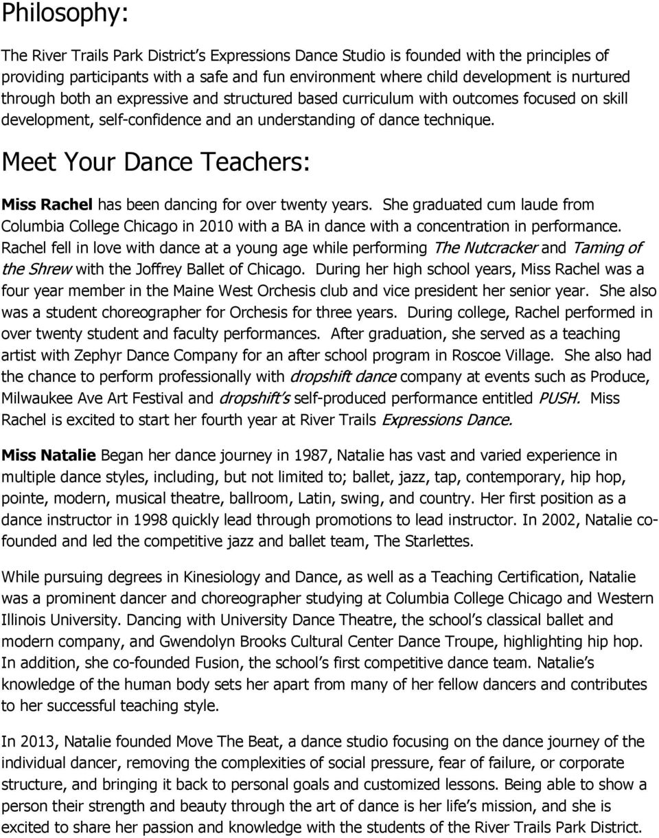 Meet Your Dance Teachers: Miss Rachel has been dancing for over twenty years. She graduated cum laude from Columbia College Chicago in 2010 with a BA in dance with a concentration in performance.
