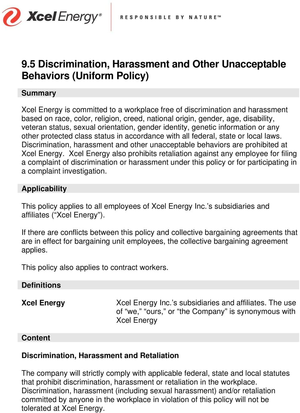 local laws. Discrimination, harassment and other unacceptable behaviors are prohibited at Xcel Energy.