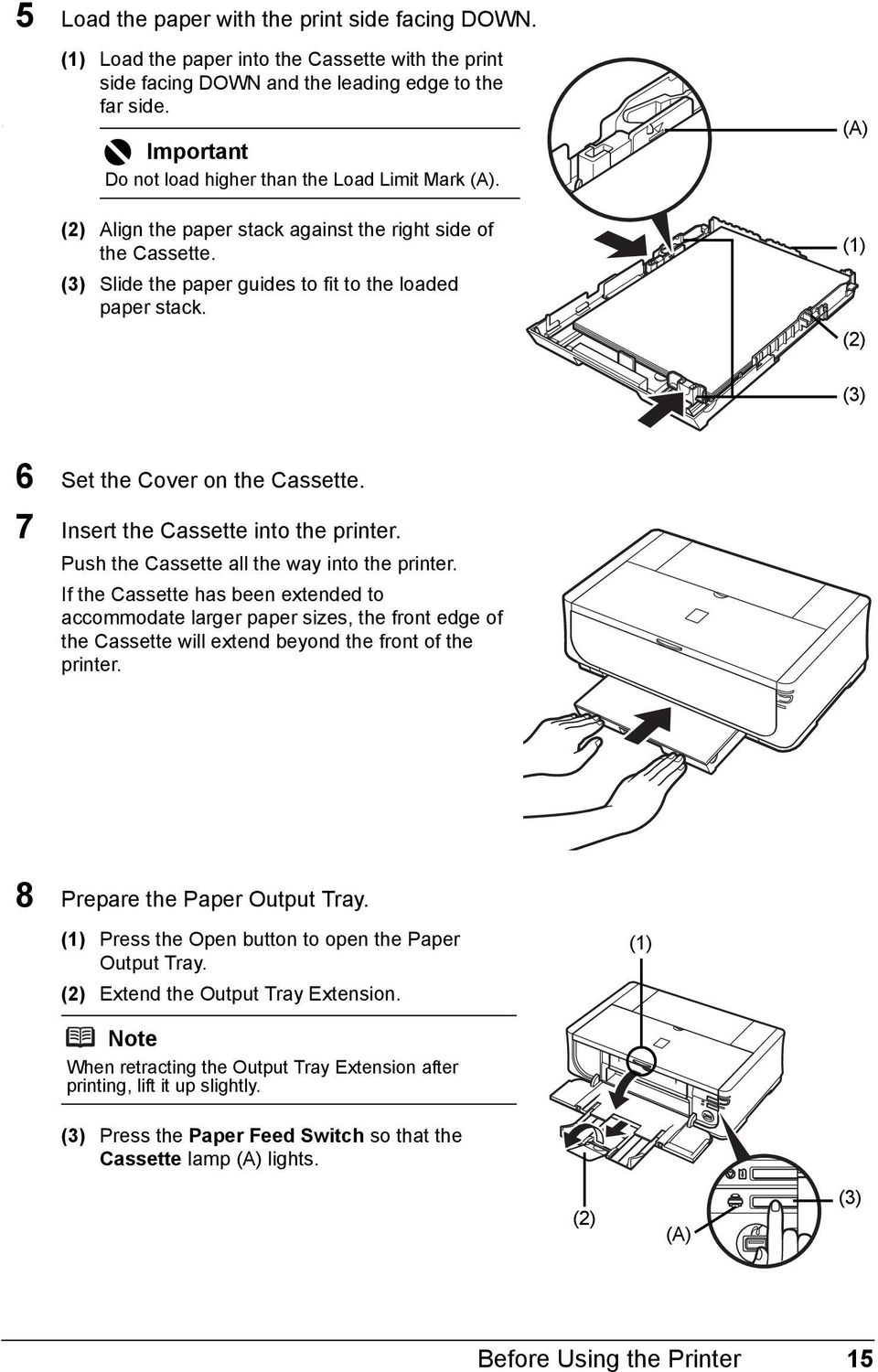 (1) (2) (3) 6 Set the Cover on the Cassette. 7 Insert the Cassette into the printer. Push the Cassette all the way into the printer.
