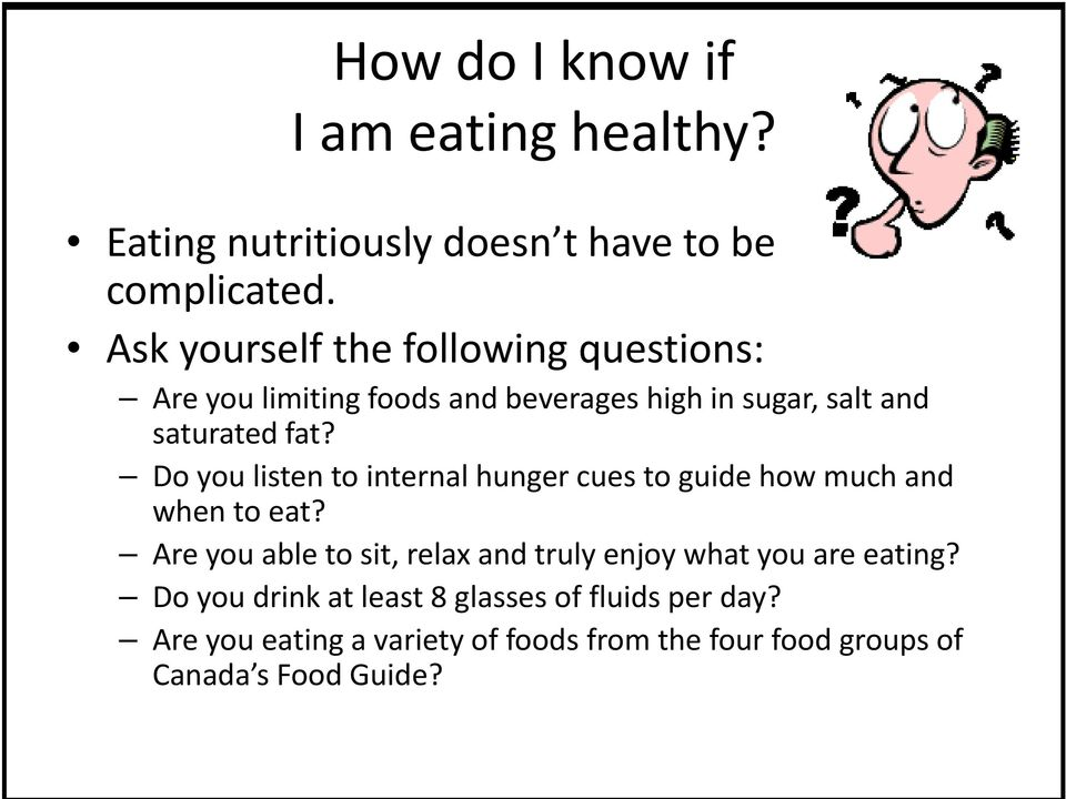 Do you listen to internal hunger cues to guide how much and when to eat?
