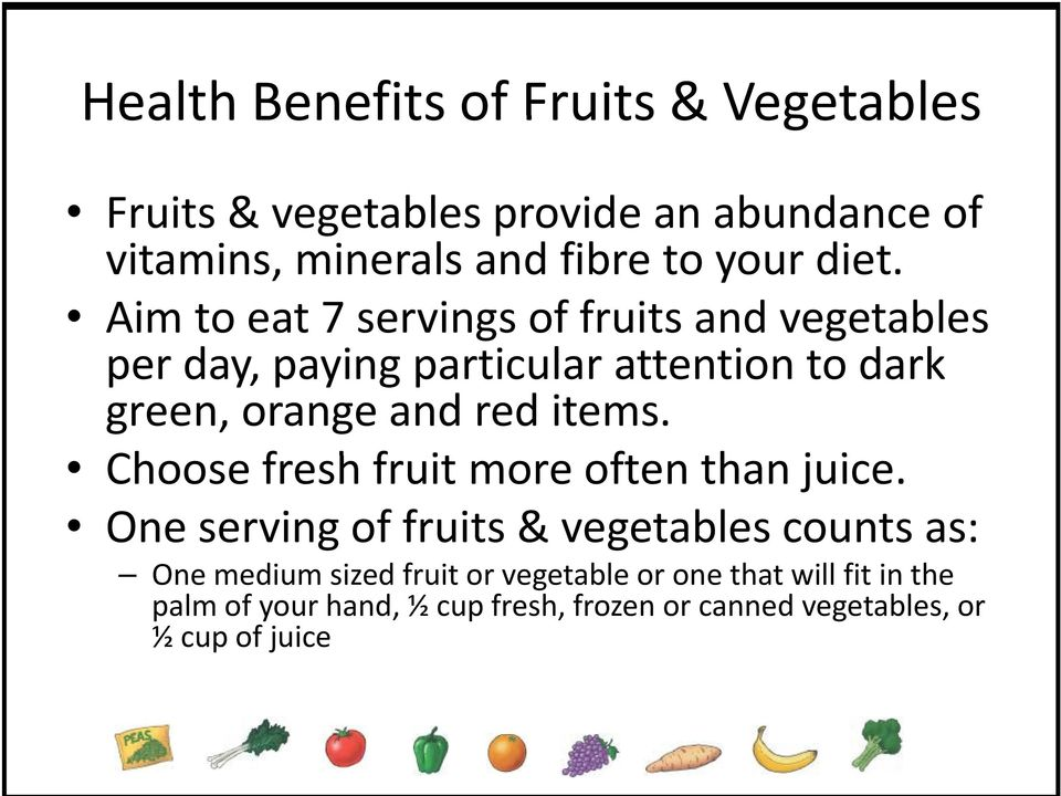 items. Choose fresh hfruit more often than juice.