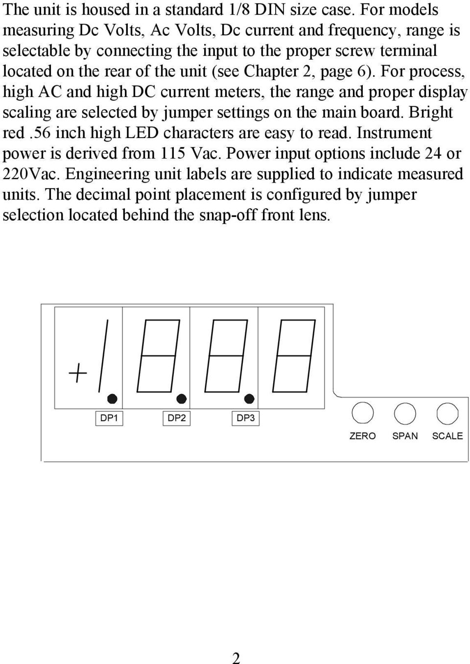Chapter 2, page 6). For process, high AC and high DC current meters, the range and proper display scaling are selected by jumper settings on the main board. Bright red.
