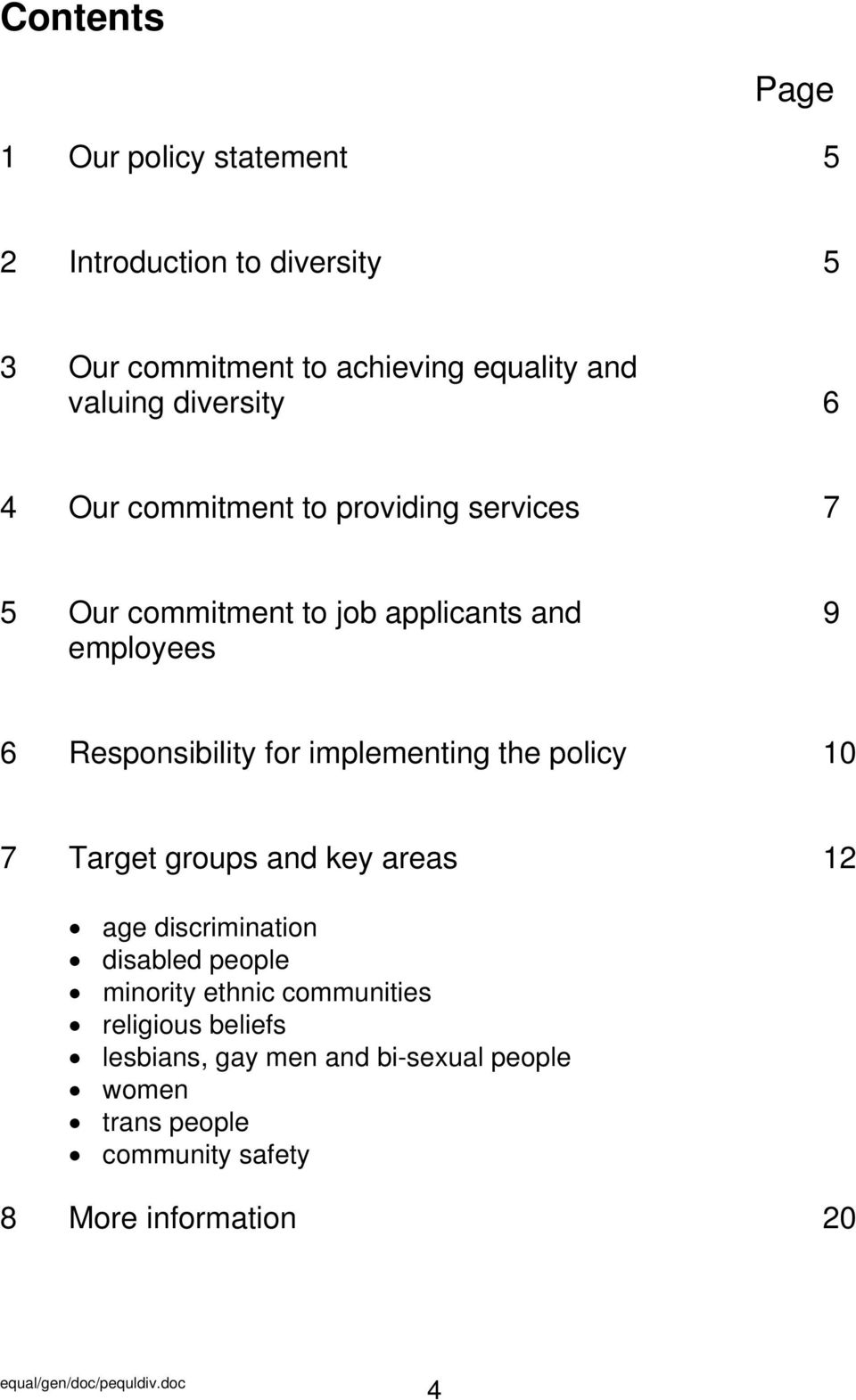 for implementing the policy 10 7 Target groups and key areas 12 age discrimination disabled people minority ethnic