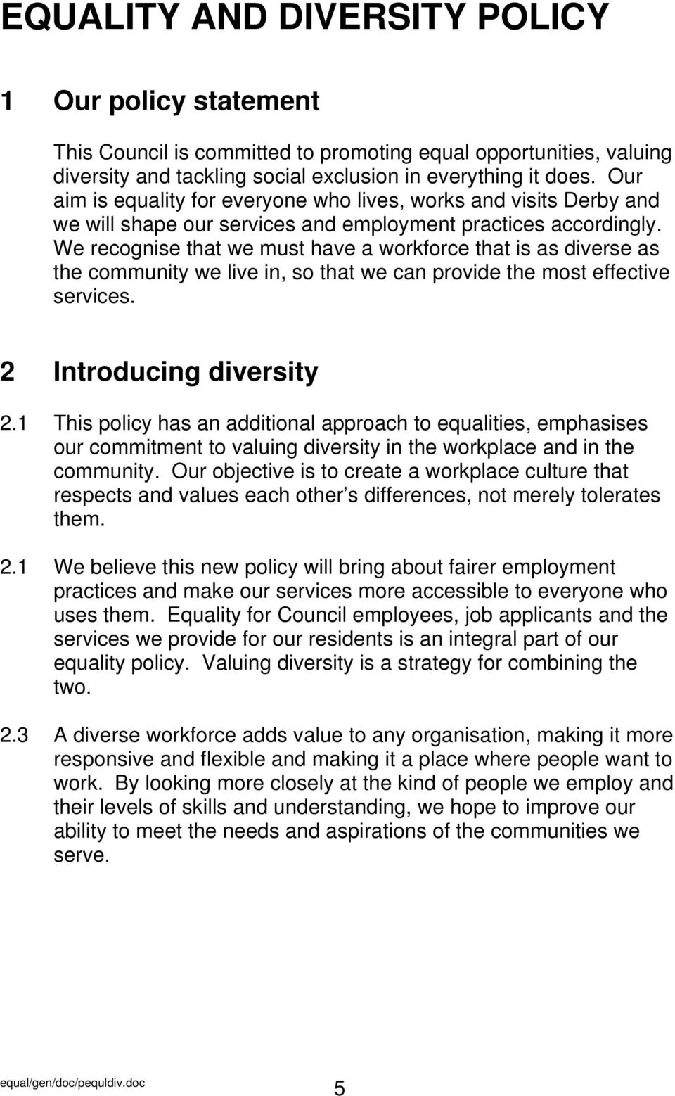 We recognise that we must have a workforce that is as diverse as the community we live in, so that we can provide the most effective services. 2 Introducing diversity 2.