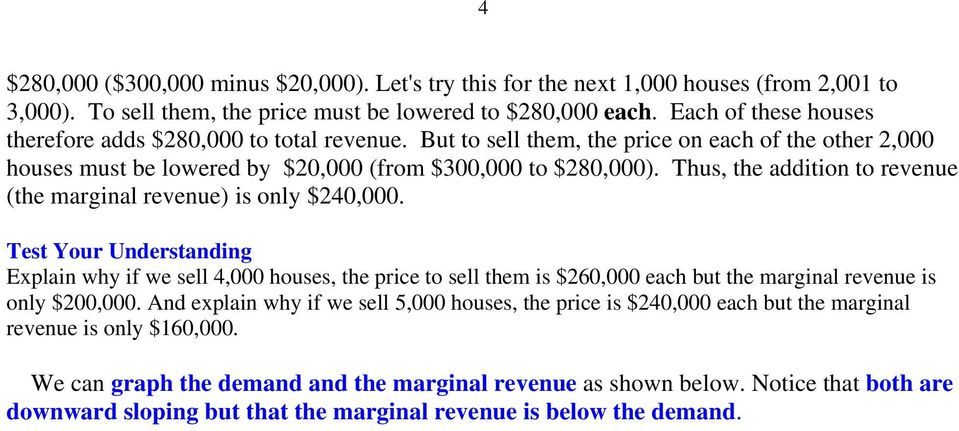 Thus, the addition to revenue (the marginal revenue) is only $240,000.