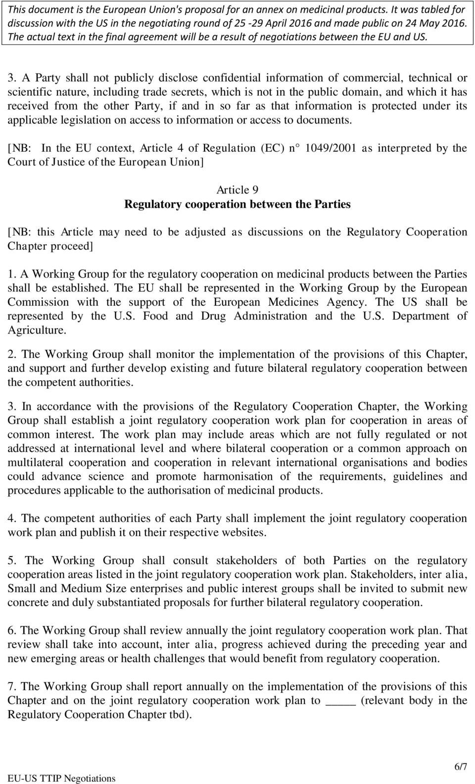 [NB: In the EU context, Article 4 of Regulation (EC) n 1049/2001 as interpreted by the Court of Justice of the European Union] Article 9 Regulatory cooperation between the Parties [NB: this Article