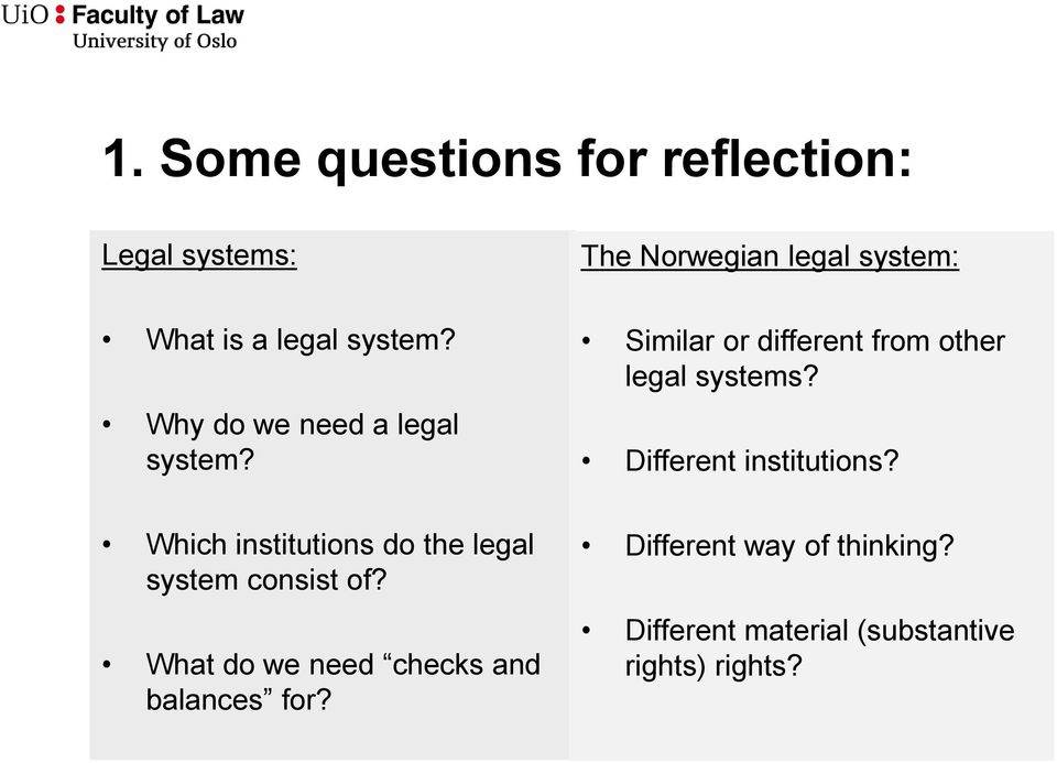 Different institutions? Which institutions do the legal system consist of?