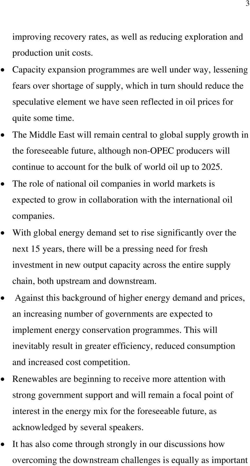 The Middle East will remain central to global supply growth in the foreseeable future, although non-opec producers will continue to account for the bulk of world oil up to 2025.