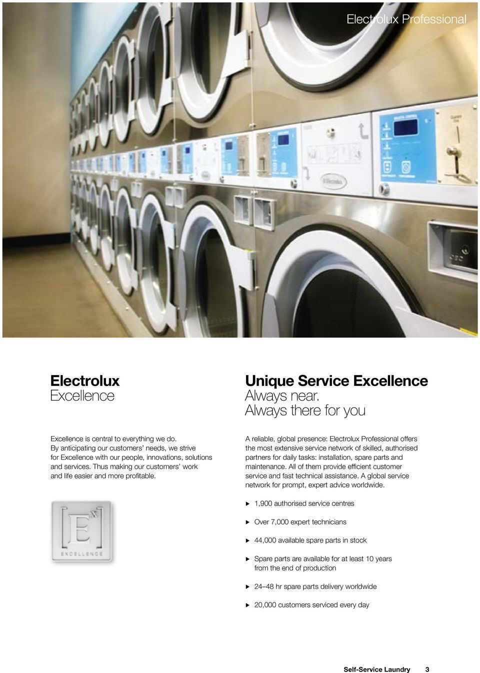 A reliable, global presence: Electrolux Professional offers the most extensive service network of skilled, authorised partners for daily tasks: installation, spare parts and maintenance.