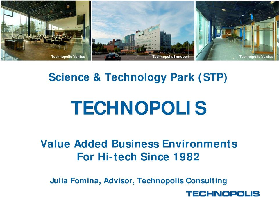 Value Added Business Environments For Hi-tech Since