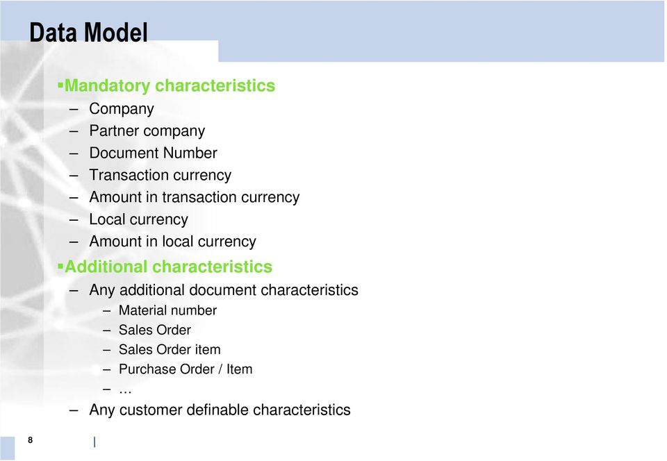 currency Additional characteristics Any additional document characteristics Material