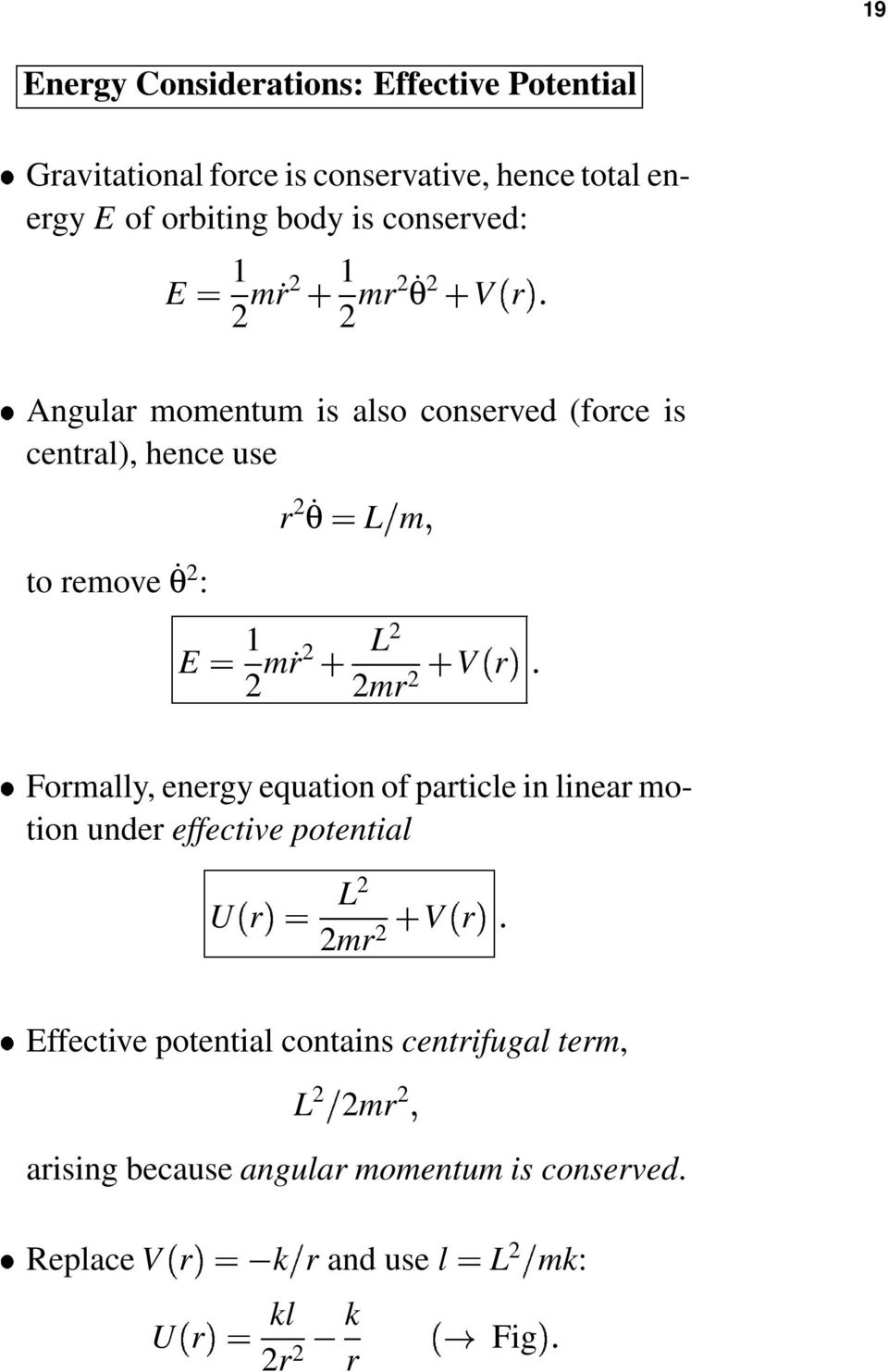 2 mṙ2 L 2 2m 2 V Fomally, enegy equation of paticle in linea motion unde effective U potential 2 V L 2 2m 2 Effective