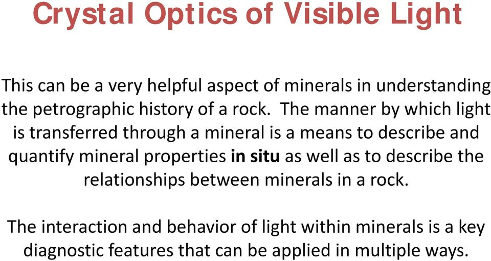 The manner by which light is transferred through a mineral is a means to describe and quantify mineral