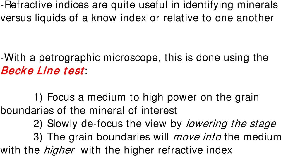 to high power on the grain boundaries of the mineral of interest 2) Slowly de-focus the view by lowering