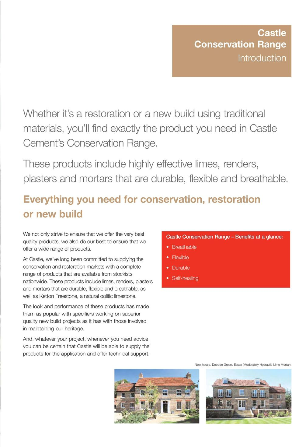 Everything you need for conservation, restoration or new build We not only strive to ensure that we offer the very best quality products; we also do our best to ensure that we offer a wide range of