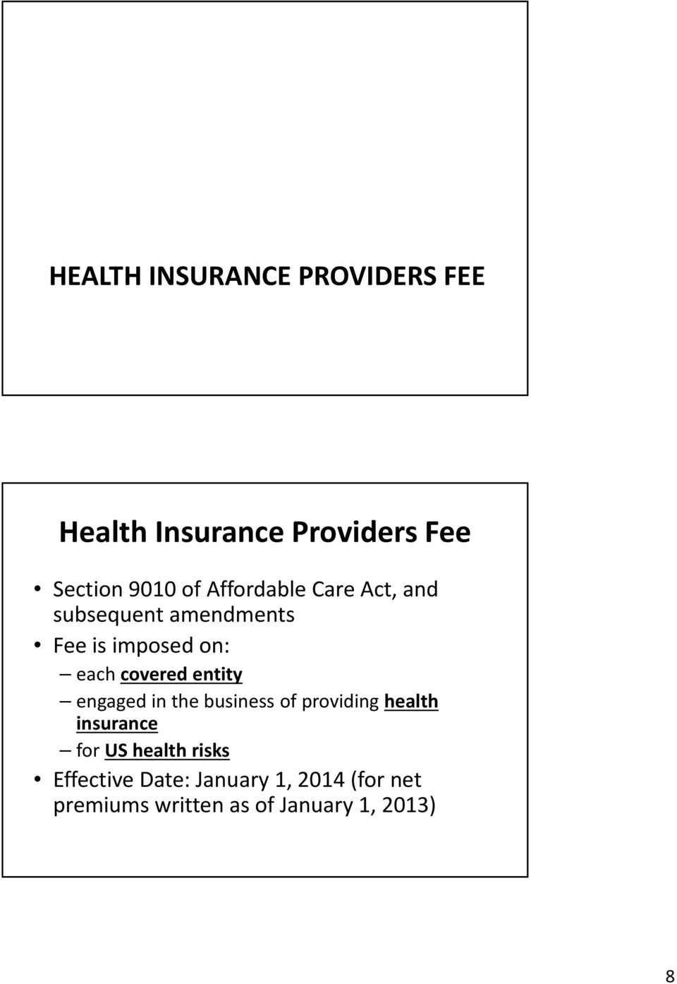 entity engaged in the business of providing health insurance for US health