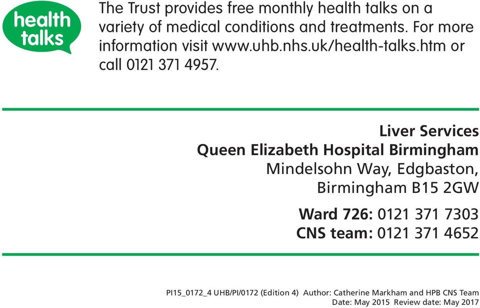 Liver Services Queen Elizabeth Hospital Birmingham Mindelsohn Way, Edgbaston, Birmingham B15 2GW Ward 726: