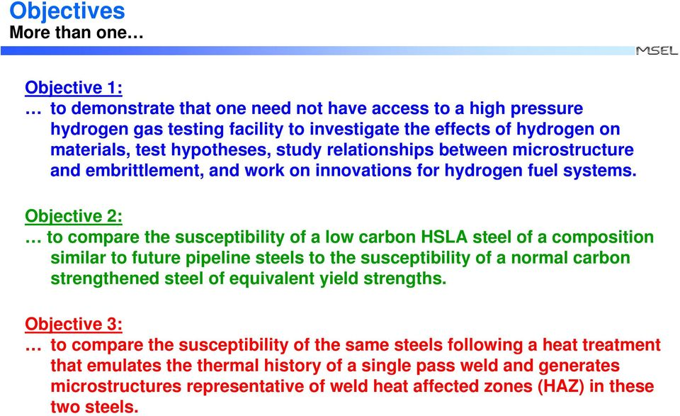 Objective 2: to compare the susceptibility of a low carbon HSLA steel of a composition similar to future pipeline steels to the susceptibility of a normal carbon strengthened steel of