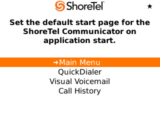 Configuring Settings ShoreTel Communicator for Mobile Changing the Start Page To change the page ShoreTel Communicator for Mobile launches when you start the application, do the following: Step 3