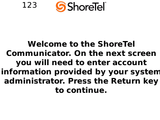 Installing ShoreTel Communicator for Mobile ShoreTel Communicator for Mobile The Keyboard page appears as shown in Figure 4.