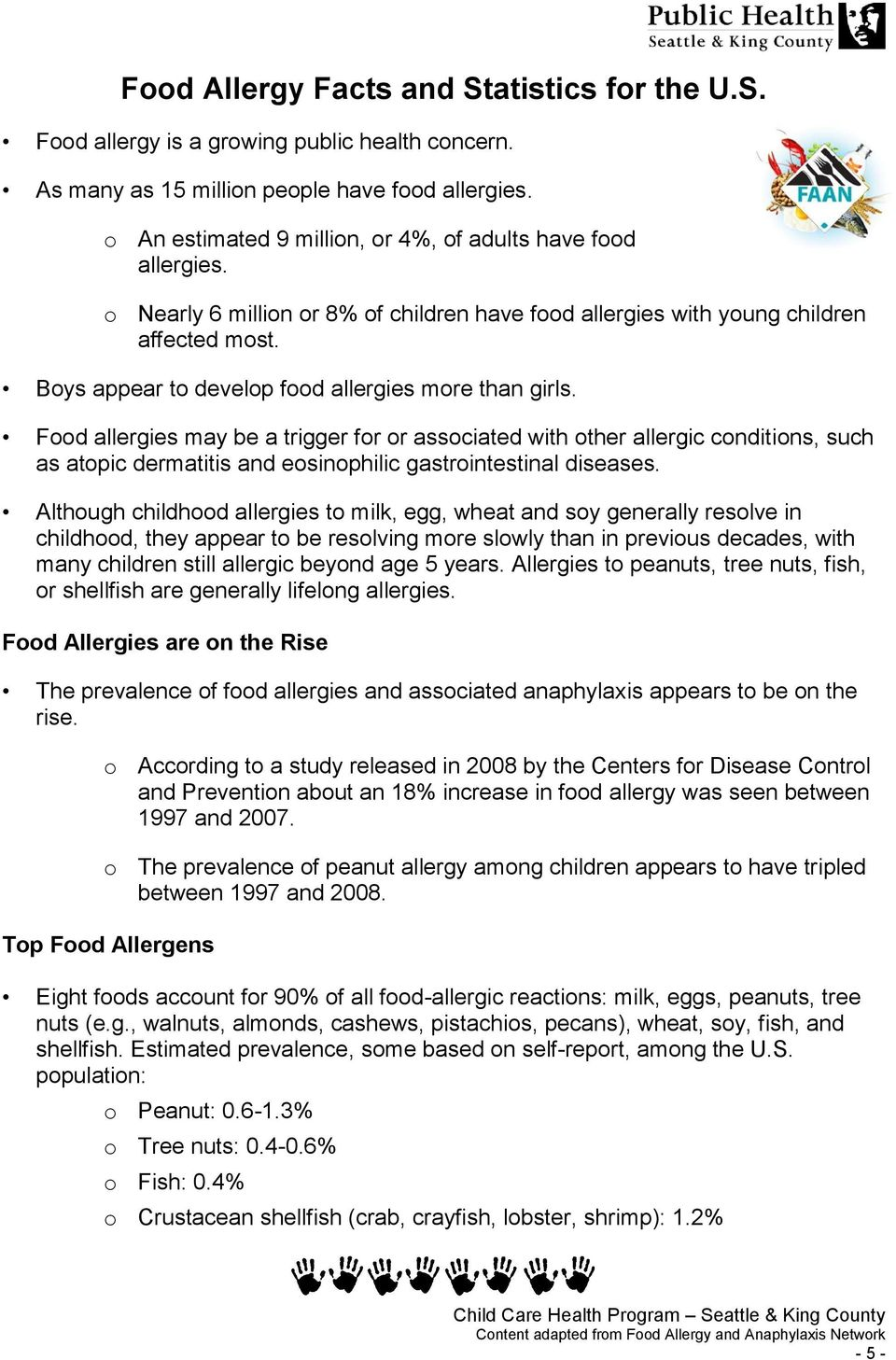 Boys appear to develop food allergies more than girls.