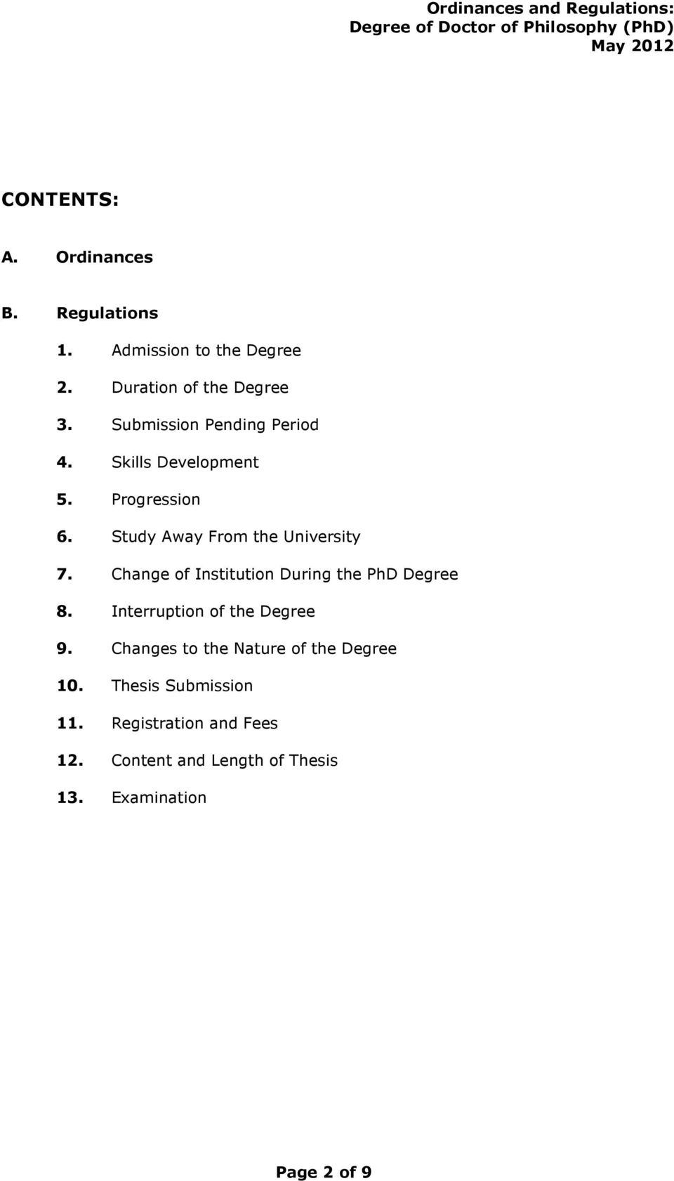 Change of Institution During the PhD Degree 8. Interruption of the Degree 9.
