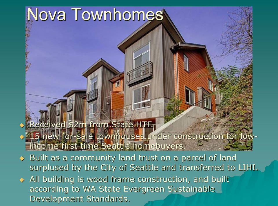 Built as a community land trust on a parcel of land surplused by the City of Seattle and