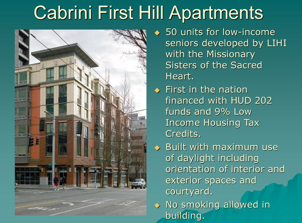 First in the nation financed with HUD 202 funds and 9% Low Income Housing Tax Credits.