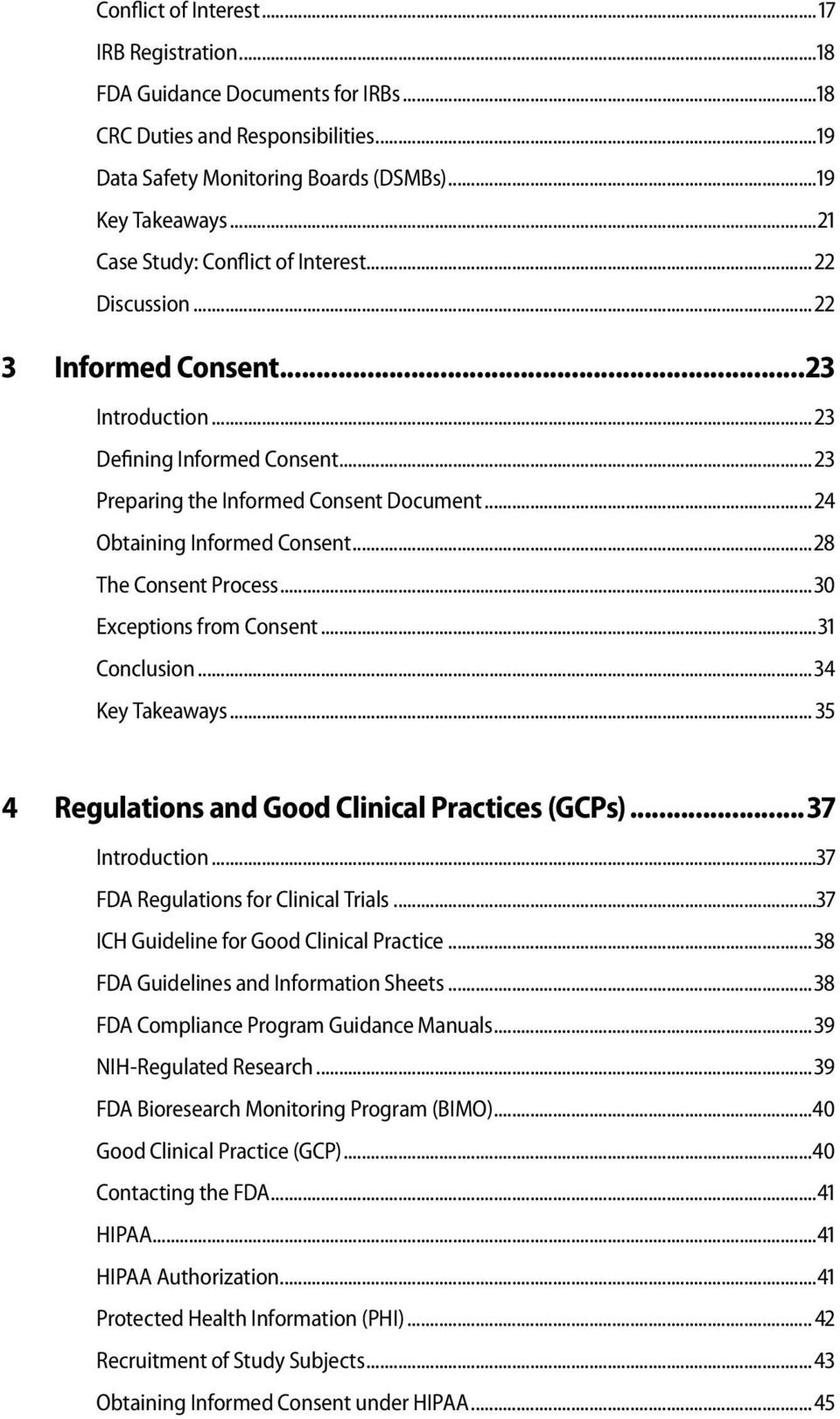 .. 24 Obtaining Informed Consent...28 The Consent Process...30 Exceptions from Consent...31 Conclusion...34 Key Takeaways... 35 4 Regulations and Good Clinical Practices (GCPs)... 37 Introduction.