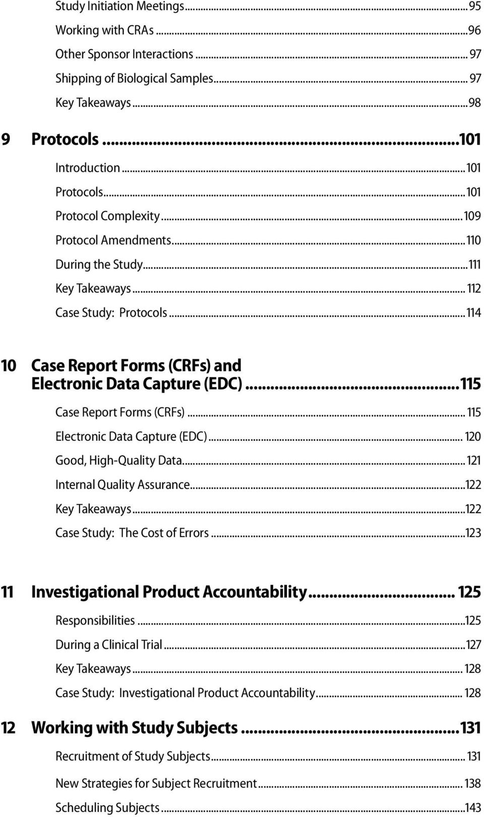 ..115 Case Report Forms (CRFs)... 115 Electronic Data Capture (EDC)... 120 Good, High-Quality Data... 121 Internal Quality Assurance...122 Key Takeaways...122 Case Study: The Cost of Errors.