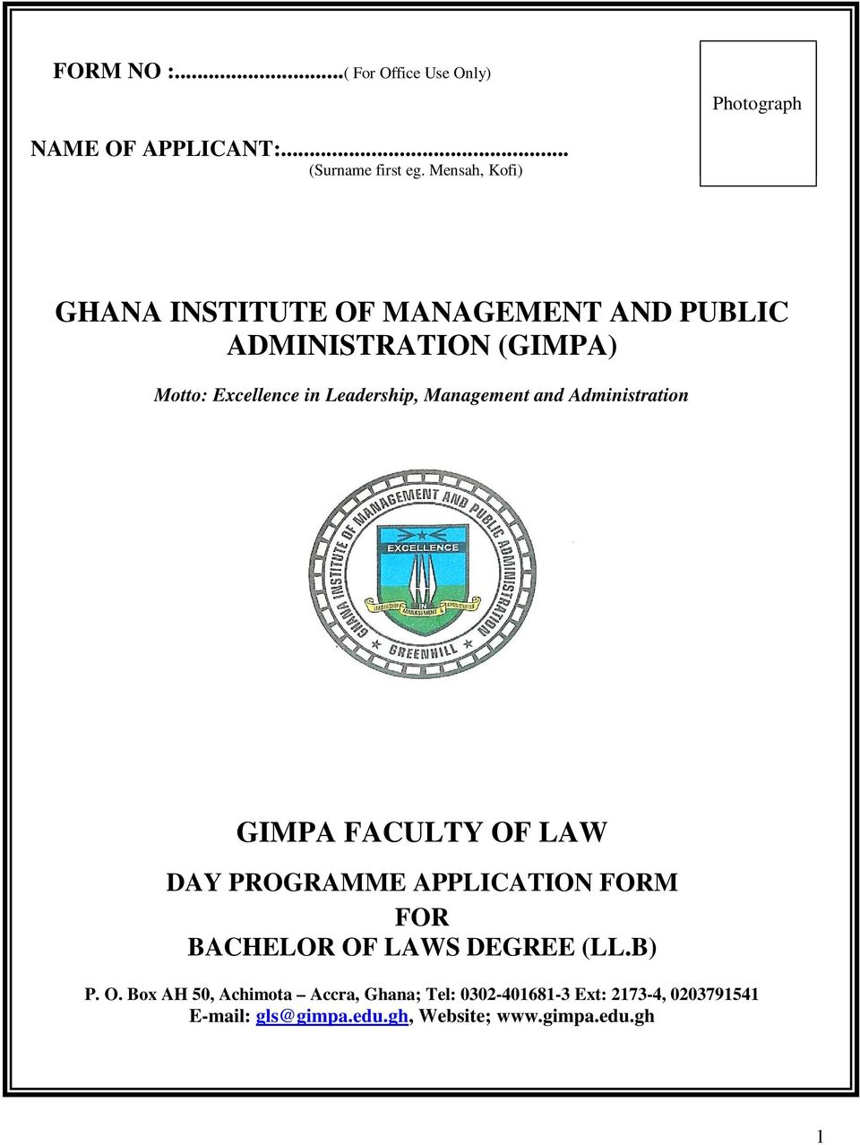 Management and Administration GIMPA FACULTY OF LAW DAY PROGRAMME APPLICATION FORM FOR BACHELOR OF LAWS DEGREE