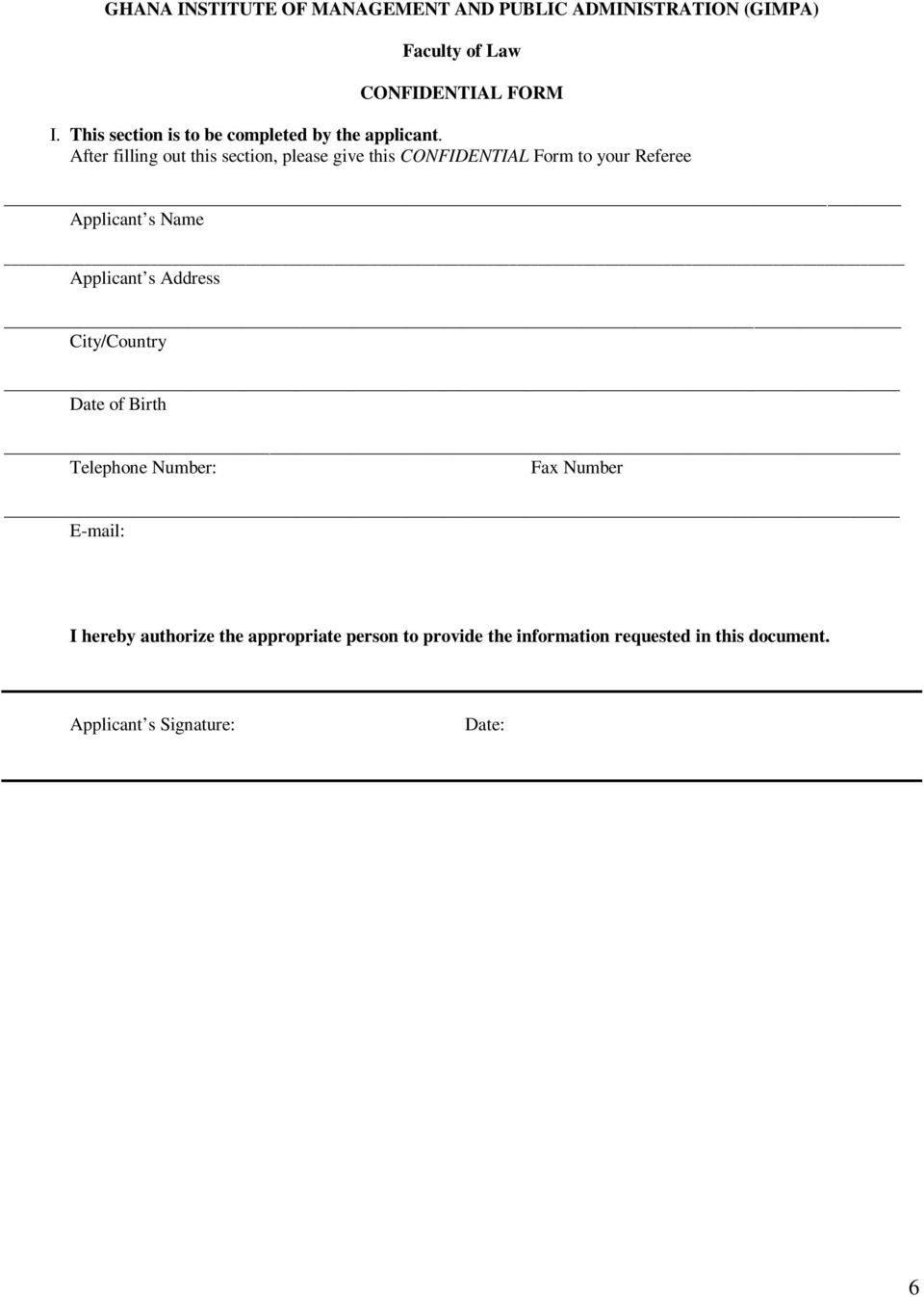 After filling out this section, please give this CONFIDENTIAL Form to your Referee Applicant s Name Applicant s