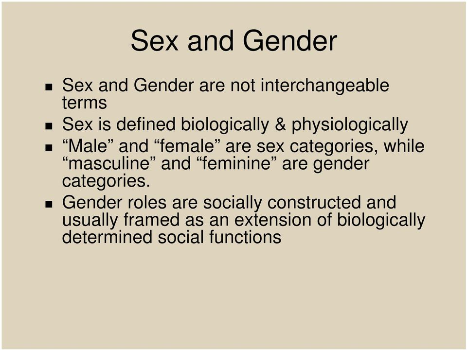 masculine and feminine are gender categories.
