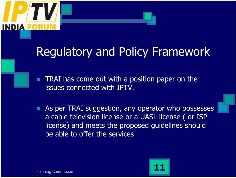 As per TRAI suggestion, any operator who possesses a cable television
