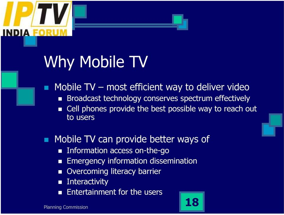 to users Mobile TV can provide better ways of Information access on-the-go Emergency
