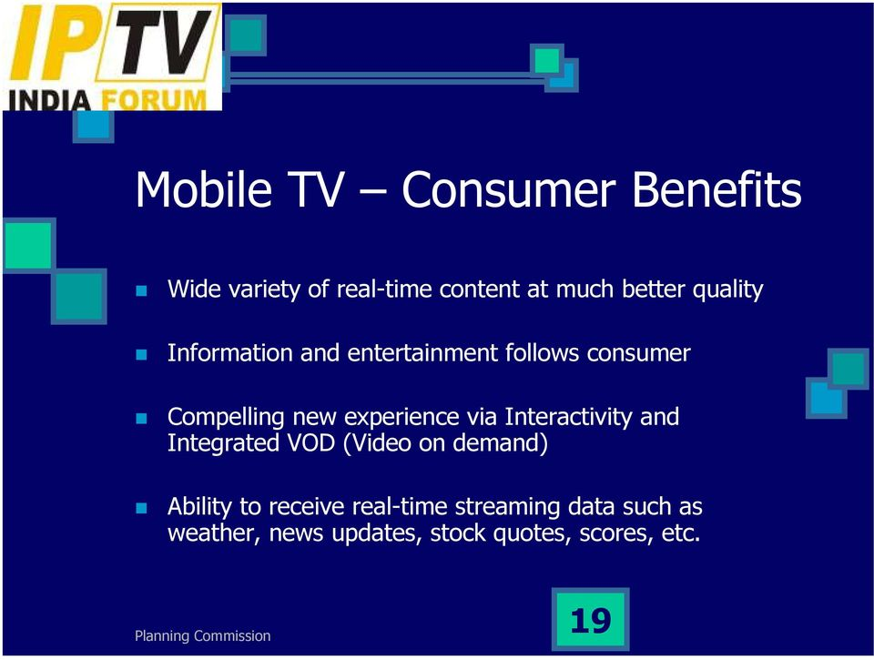experience via Interactivity and Integrated VOD (Video on demand) Ability to