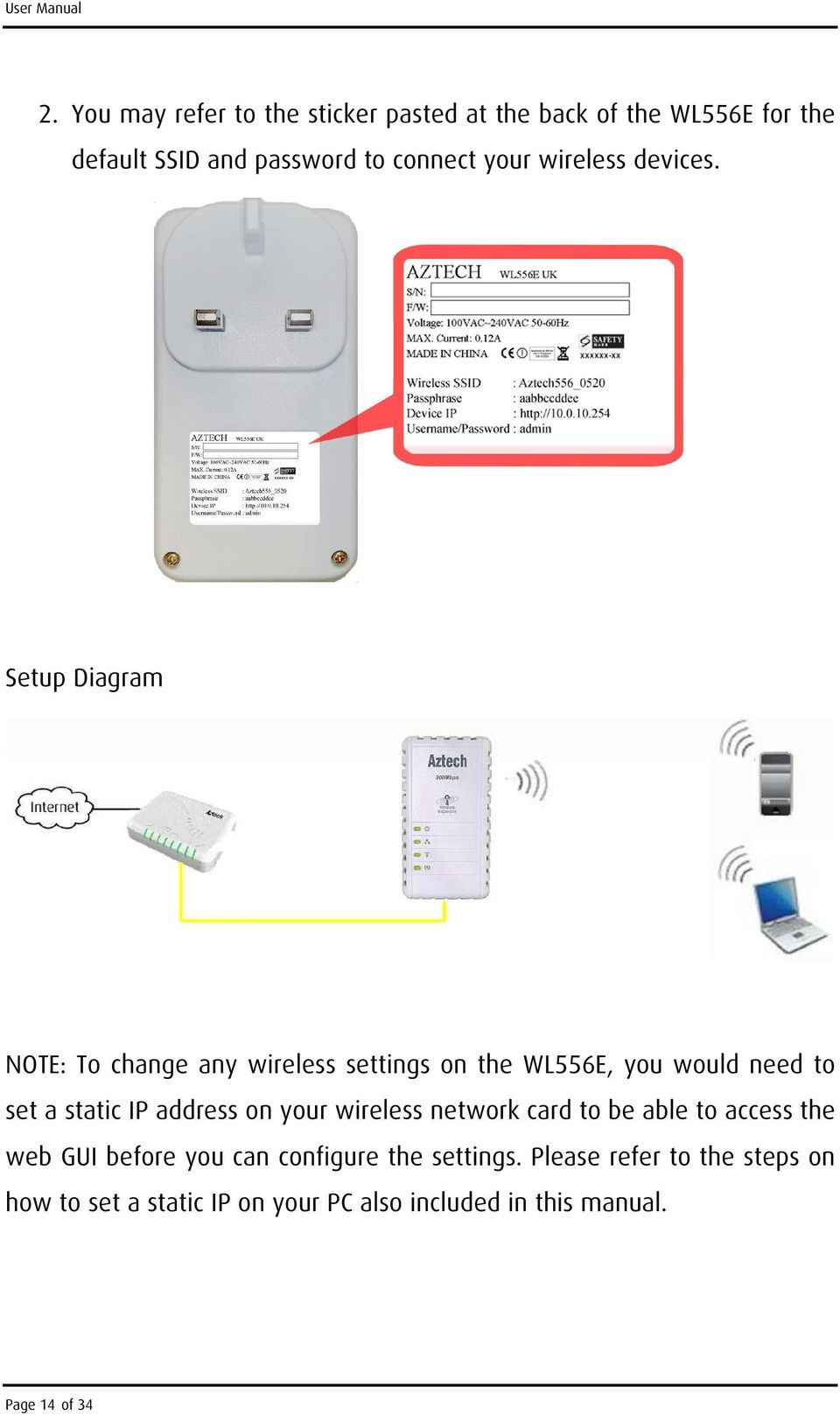 Setup Diagram NOTE: To change any wireless settings on the WL556E, you would need to set a static IP address on