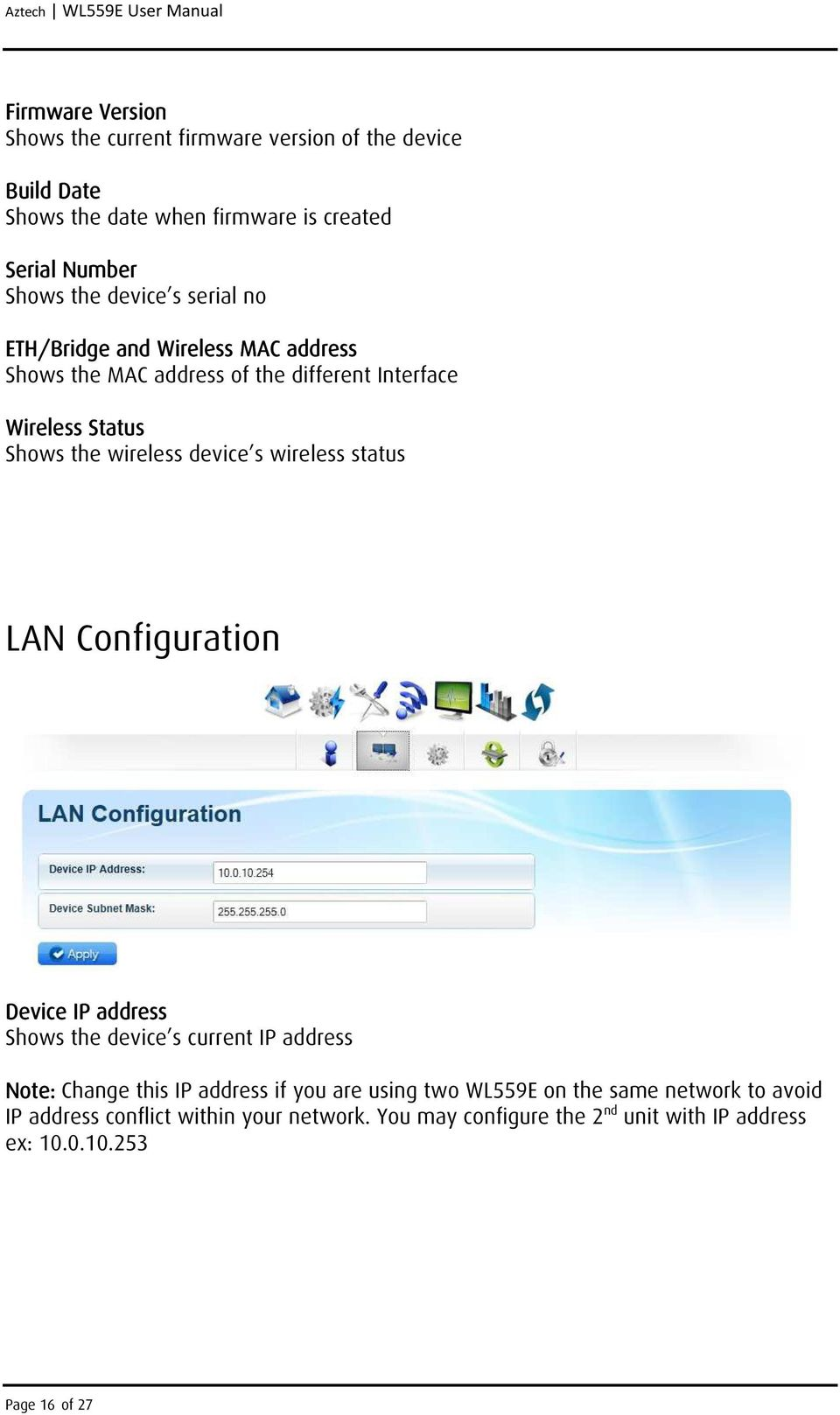 wireless device s wireless status LAN Configuration Device IP address Shows the device s current IP address Note: Change this IP address if you are